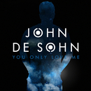 You Only Love Me/John De Sohn