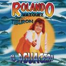 El Aguacero/Rolando Vázquez y Su Grupo Tiburón
