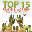 Top 15 Praise & Worship Songs Of All Time,  Vol. 1/Heavenly Worship