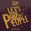 Let's Go People feat.Adrhyana Rhibeiro/DJ Tommy Love