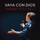 Thank You All !/Vaya Con Dios