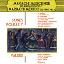Sones, Polkas y Vals/Mariachi Jalisciense de Rubén Fuentes y Mariachi México de Pepe Villa