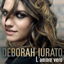 L'amore vero/Deborah Iurato