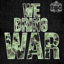 We Bring War/TRC