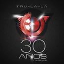 30 Años y Algo Más/Tru La La