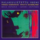 Salakuljetettu ikoni/Heikki Sarmanto, Maija Hapuoja, Juhani Aaltonen