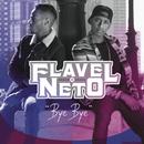 Bye Bye/Flavel & Neto