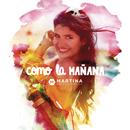 Como la Mañana (Bonus Track)/Martina La Peligrosa