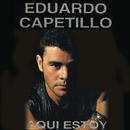Aquí Estoy/Eduardo Capetillo