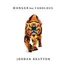 Danger feat.Fabolous/Jordan Bratton