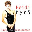 Tuut mua rakastamaan/Heidi Kyrö