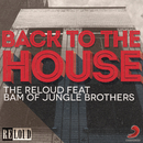 Back to the house (Remixes)/The ReLOUD