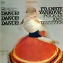 Dance, Dance, Dance/Frankie Yankovic