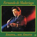 Amores... Son Amores/Fernando De Madariaga