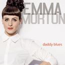 Daddy Blues/Emma Morton