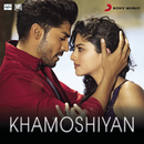"Khamoshiyan (From ""Khamoshiyan"")/Jeet Gannguli & Arijit Singh"