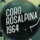 Coro Rosalpina 1964/Coro Rosalpina