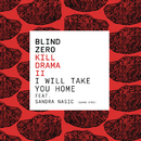 I Will Take You Home feat.Sandra Nasic/Blind Zero