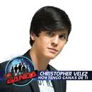 Hoy Tengo Ganas de Ti/Christopher Vélez