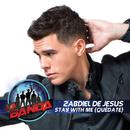 Stay With Me ((Quédate)[Fan Favorite - La Banda Performance])/Zabdiel De Jesús