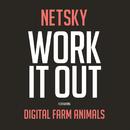 Work It Out feat.Digital Farm Animals/Netsky