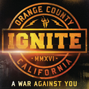 A War Against You/Ignite
