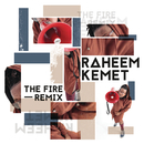 The Fire (Remix)/Raheem Kemet