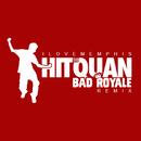 Hit the Quan (Bad Royale Remix)/iLoveMemphis