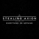 Everything Or Nothing - Single/Stealing Axion