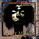 Strange Machines/The Gathering
