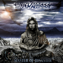 Master Of Disaster/Holy Moses