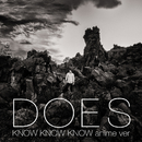 KNOW KNOW KNOW [anime ver.]/DOES