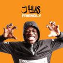 Friendly/J Hus