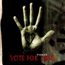 Vote For Love/Tiamat