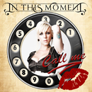 Call Me/In This Moment