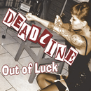 Out Of Luck (Ultimate Edition)/Deadline