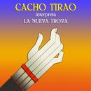 Cacho Tirao Interpreta la Nueva Trova/Cacho Tirao
