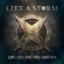 Love the Way You Hate Me/Like A Storm