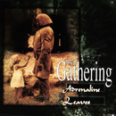 Adrenalin / Leaves/The Gathering