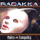 Malice & Tranquility/Radakka