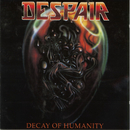 Decay Of Humanity/Despair