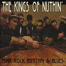 Punkrock, Rhythm & Blues/The Kings Of Nuthin