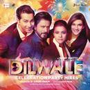 Dilwale - Celebration Party Mixes/Pritam