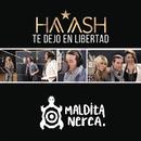 Te Dejo en Libertad feat.Maldita Nerea/HA-ASH