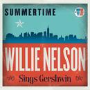 Summertime: Willie Nelson Sings Gershwin/Willie Nelson
