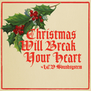 Christmas Will Break Your Heart/LCD Soundsystem