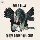 Throw Down Your Guns (Album Version)/Wild Belle