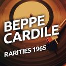 Beppe Cardile - Rarities 1965/Beppe Cardile