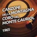 Canzoni della montagna/Coro Del Monte Cauriol