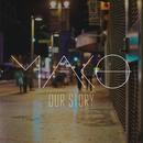 Our Story (Radio Edit)/Mako